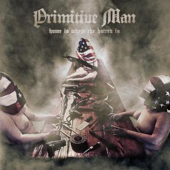 primitive-man-home-is-where-the-hatred-is