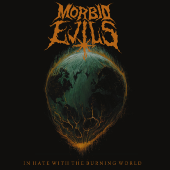 Morbid Evils In Hate with the Burning World