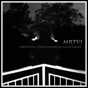 MTRVI Perpetual Consciousness Nightmare
