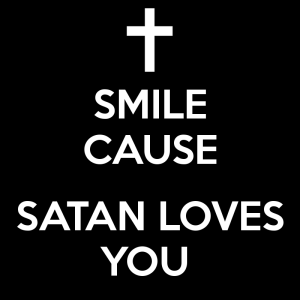 smile-cause-satan-loves-you