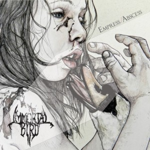 Immortal Bird - Empress/Abscess