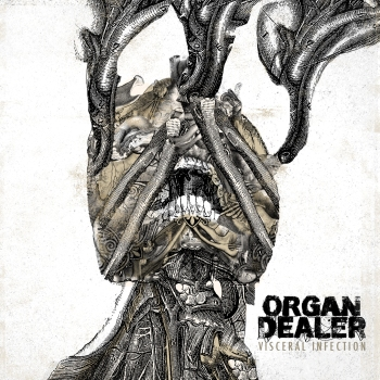 Organ Dealer - Visceral Infection