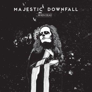majestic downfall when dead