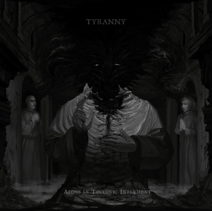 tyranny aeons in tectonic interment