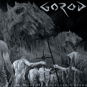 gorod a maze of recycled creeds