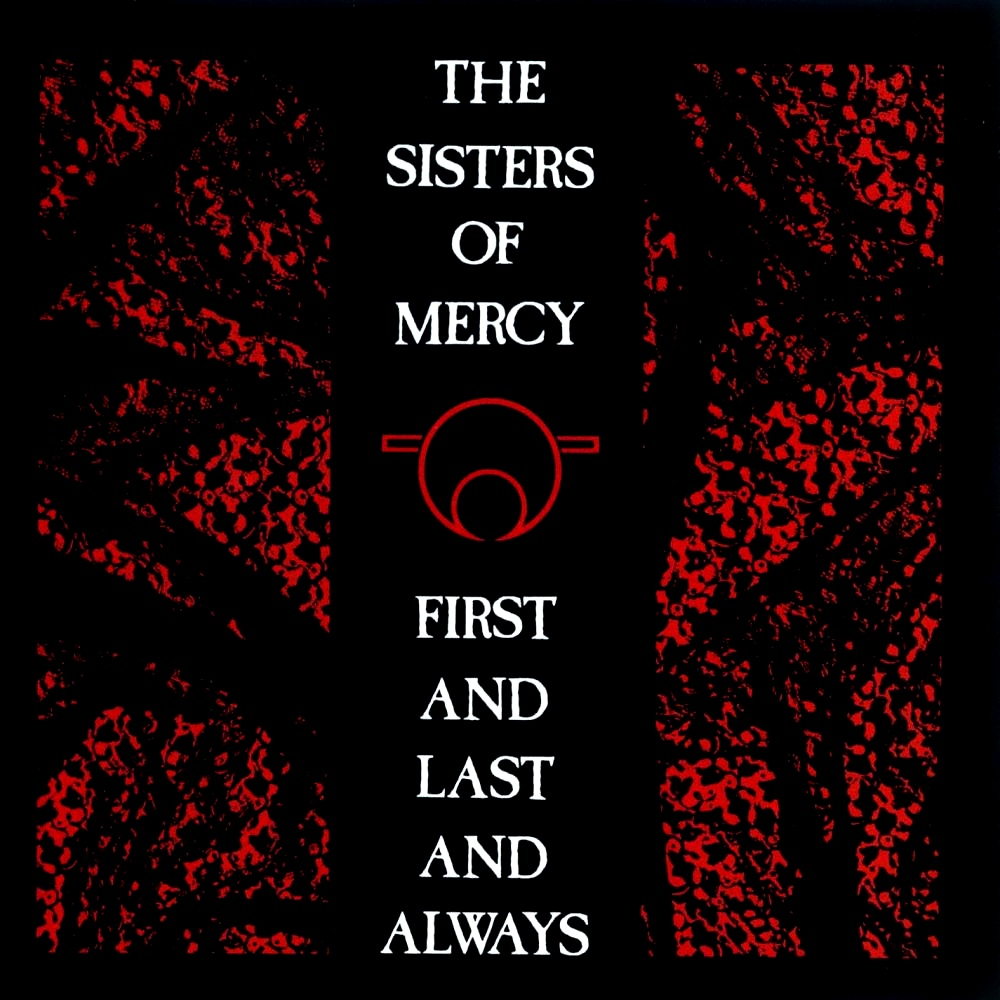 ¿Qué Estás Escuchando? The-sisters-of-mercy-first-and-last-and-always