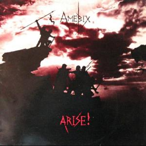 amebix arise