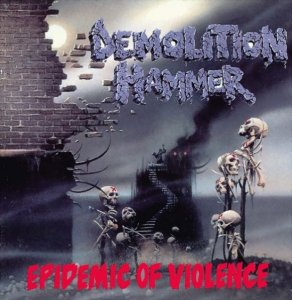 demolitionhammer_epidemicofviolence