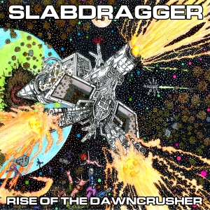 Slabdragger - Rise Of The Dawncrusher artwork