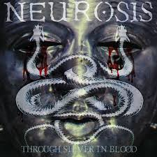 Neurosis - Through Silver In Blood