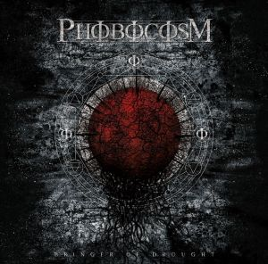Phobocosm - Bringer of Drought