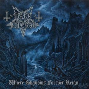 dark funeral where shadows forever reign