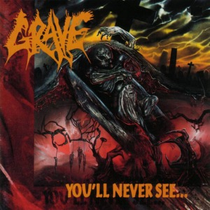 Grave_-_You'll_Never_See..