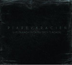 Piarevaracien - U Pošukach Pačatku Tych Šlachoŭ
