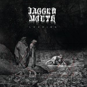 Jagged Mouth - Louring