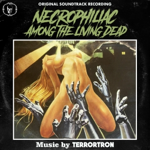 Terrortron - Necrophiliac Among the Living Dead