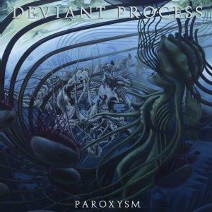 Deviant Process - Paroxysm