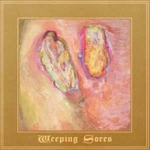 Weeping Sores - Weeping Sores