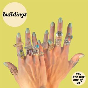 Buildings - You Are Not One of Us