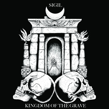 Sigil - Kingdom of The Grave