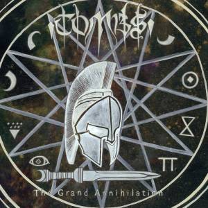 Tombs - The Grand Annihilation