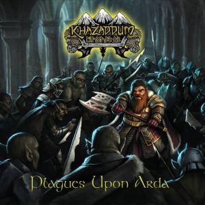 Khazaddum - Plagues Upon Arda