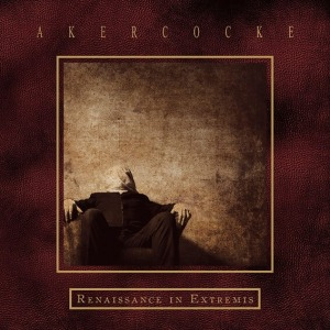 Akercocke - Renaissance In Extremis
