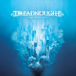 dreadnought - wake in sacred waves