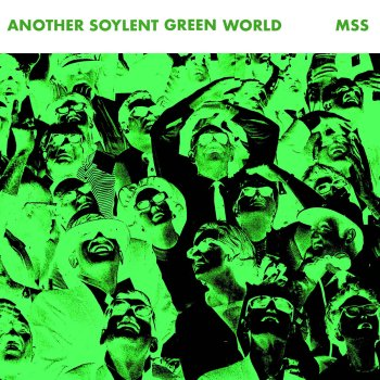 MSS - another soylant green world
