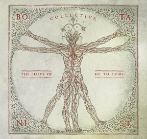 botanist - collective the shape of he to come