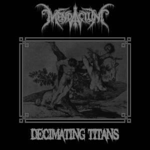Mendacium - Decimating Titans