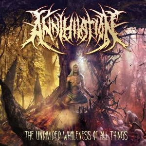 Annihilation - The Undivided Wholeness of All Things