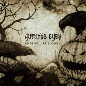Autumns Eyes - Ending Life Slowly
