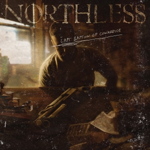Northless Last Bastion of Cowardice
