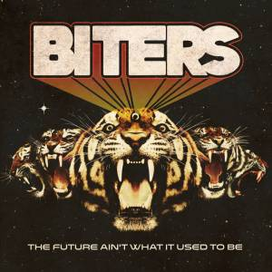 Biters - The Future Aint What It Used To Be