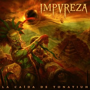 Impureza - La Caída de Tonatiuh