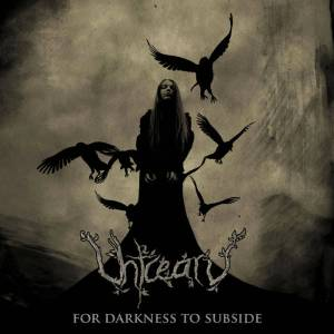 Uhtcearu - For Darkness to Subside