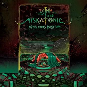 Djinn and Miskatonic - Even Gods Must Die