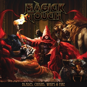 Magick Touch - Blades, Chains, Whips and Fire