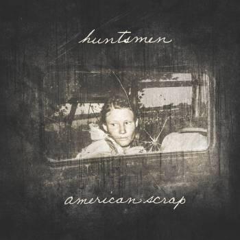 Huntsmen - American Scrap