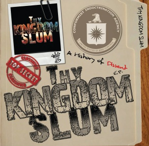 Thy Kingdom Slum - A History of Dissent