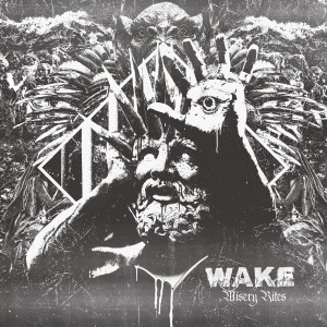 Wake Misery Rites