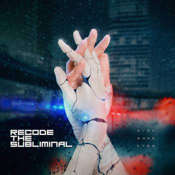 Recode the Subliminal - Disconnected