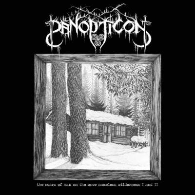 Panopticon - The Scars of Man On the Once Nameless Wilderness I - II