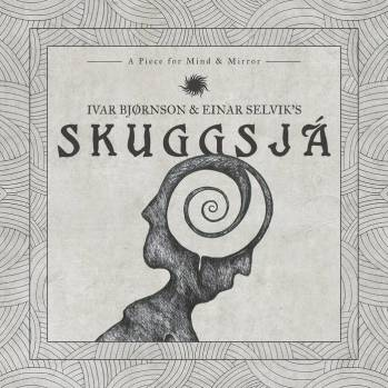 Einar Selvik & Ivar Bjørnson – Skuggsjá – A Piece for Mind and Mirror