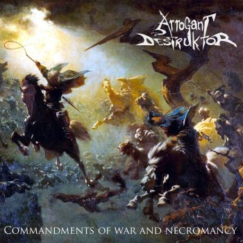 Arrogant Destruktor - Commandments of War and Necromancy