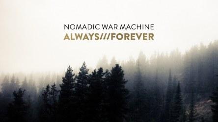 Nomadic War Machine - Always Forever