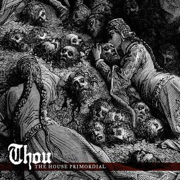thou the house primordial