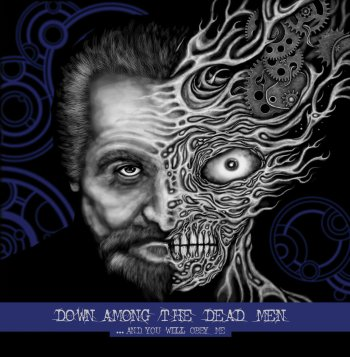 down among the dead men - and you will obey me