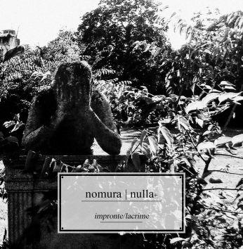 Nomura | Nulla+ - impronte:lacrime Split